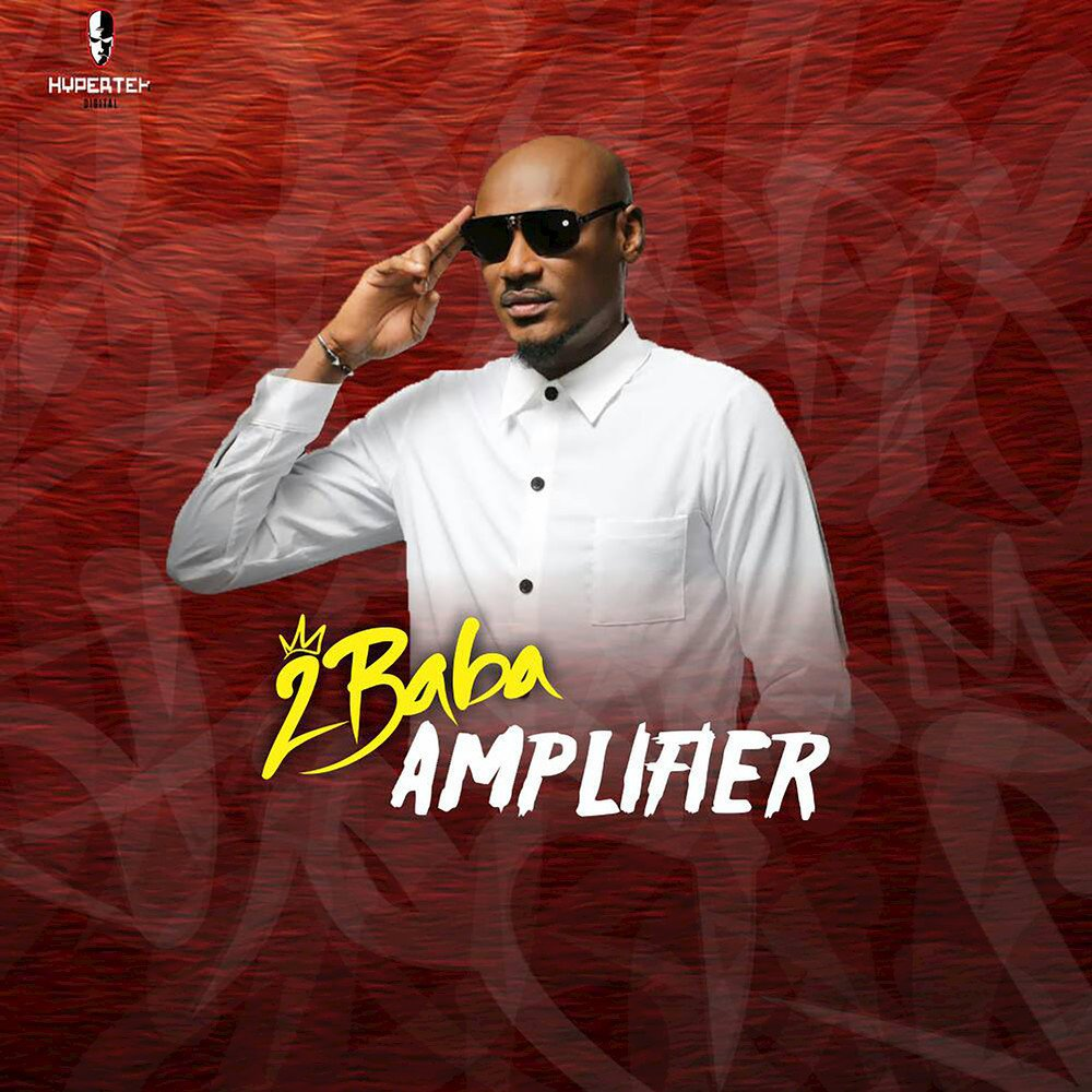 Photo of MUSIC: 2Baba – 'Amplifier'