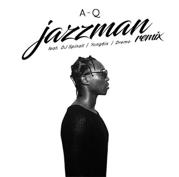 Photo of MUSIC: A-Q ft. DJ Spinall, Yung6ix & Dremo – 'Jazzman (Remix)'