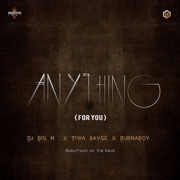 Photo of MUSIC: DJ Big N x Tiwa Savage x Burna Boy – 'Anything (For You)'