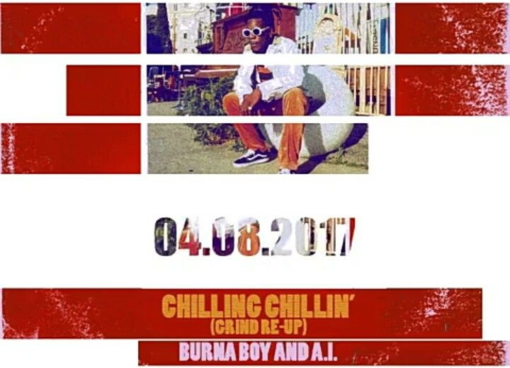 Chilling Chllin - MUSIC: Burna Boy & A.I. – 'Chilling Chillin' (Grind Re-Up)