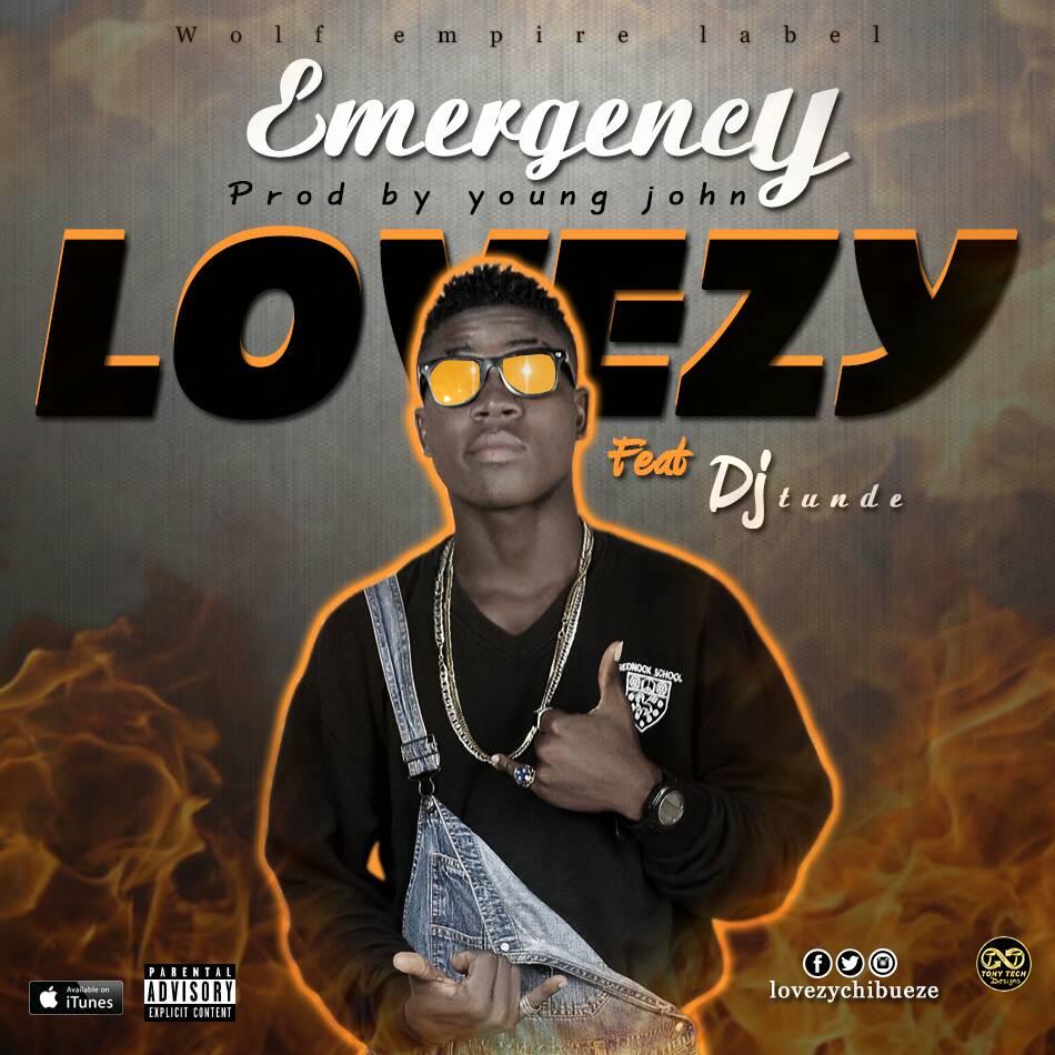 IMG 20170824 WA0000 - MUSIC; Lovezy ft. DJ Tunde - 'Emergency'