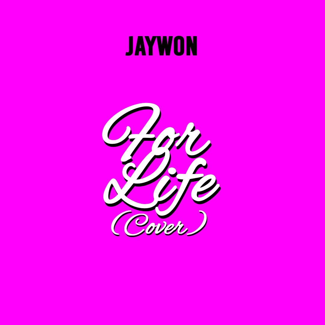 Okay.NG: Jaywon – 'For Life (Cover)'