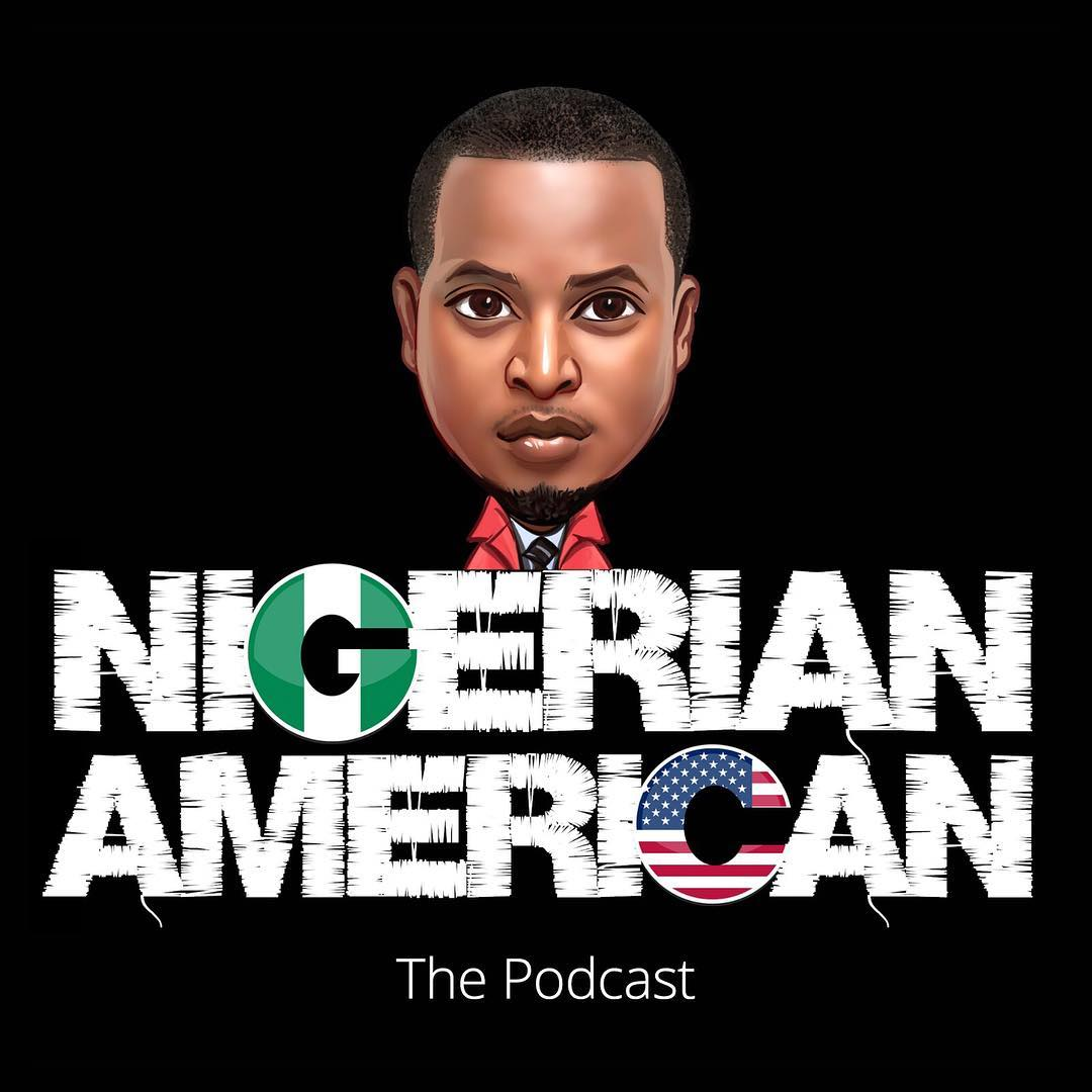 "Nigerian American The Podcast - LISTEN: Eldee Releases Episode 5 of ""Nigerian American"" Podcast"