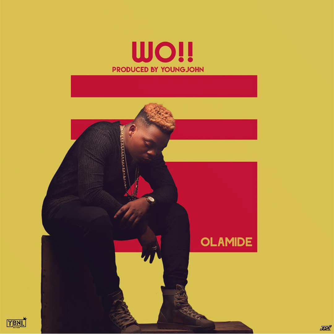 Photo of MUSIC: Olamide – 'WO !' (Prod. Young John)