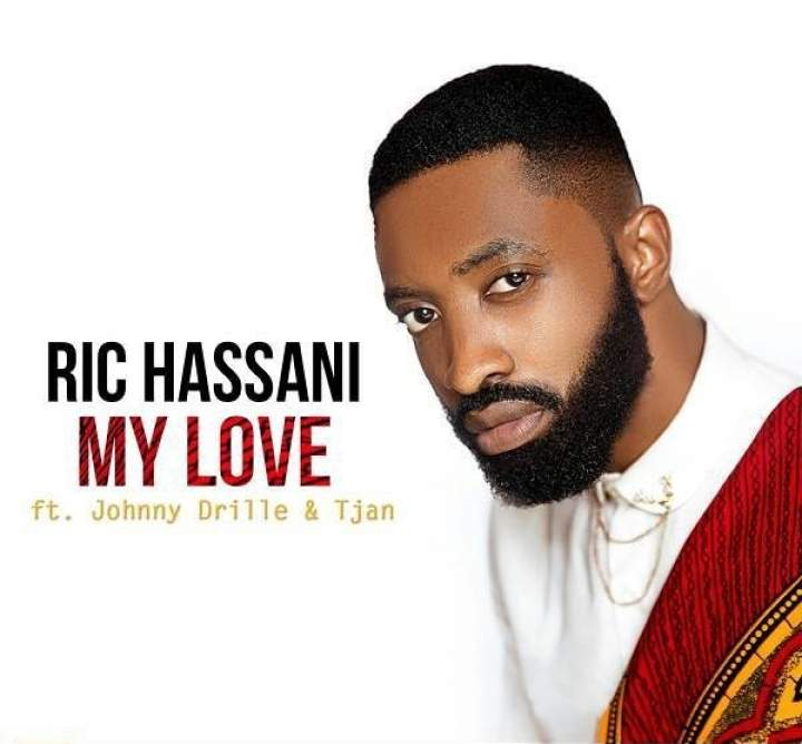 MUSIC: Ric Hassani ft. Johnny Drille & Tjan – 'My Love'