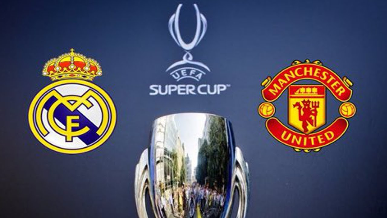 Photo of UEFA Super Cup: Real Madrid vs Manchester United – Starting Lineups