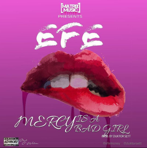 efemoney 1 - MUSIC: Efe - 'Mercy Is A Bad Girl'