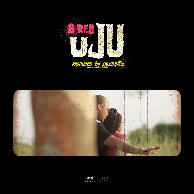 B Red Uju - MUSIC: B-Red – 'Uju'