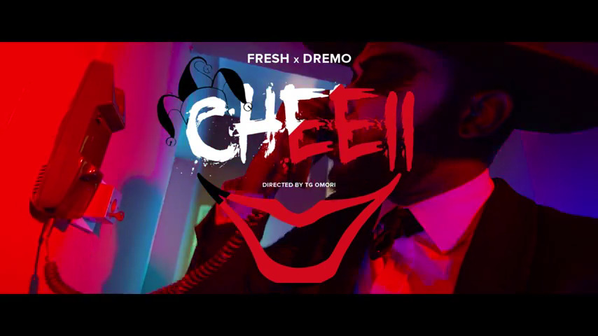 Fresh x Dremo Cheeii - VIDEO: Dremo x Fresh – 'Cheeii'