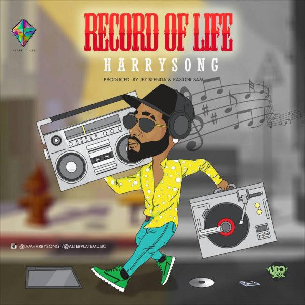 Harrysong Record Of Life - MUSIC: Harrysong – 'Record Of Life'