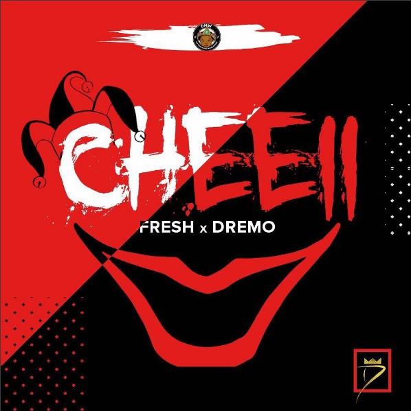 cheeii dremo - MUSIC: Dremo x Fresh – 'Cheeii'