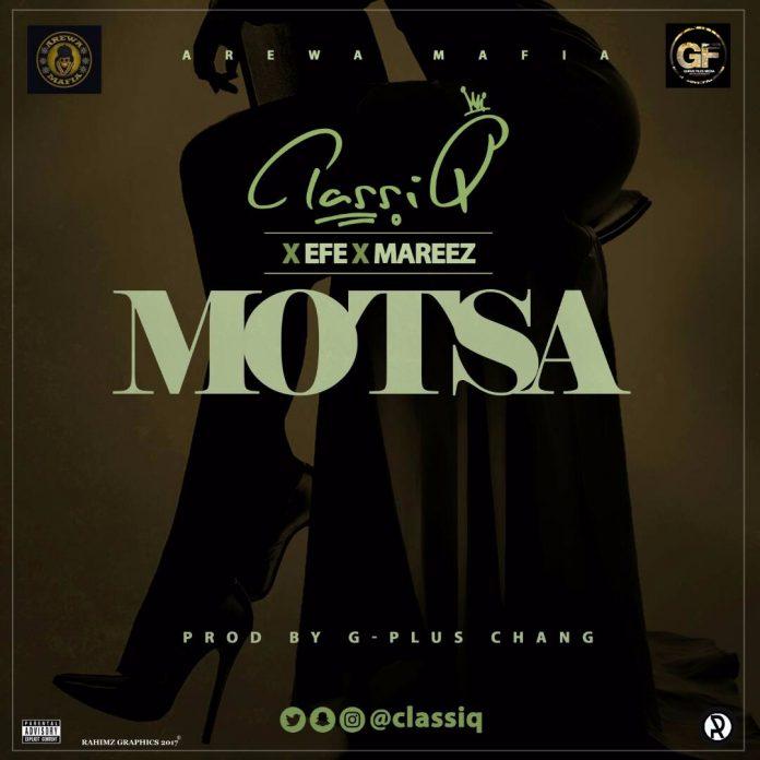 ClassiQ ft. Efe x Mareez – Motsa