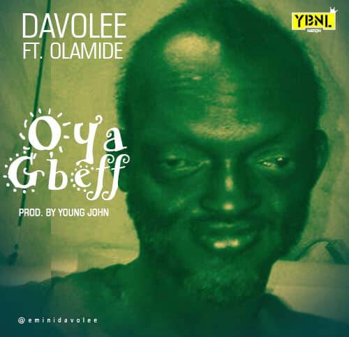 Davolee ft. Olamide – Oya Gbeff (Download MP3)