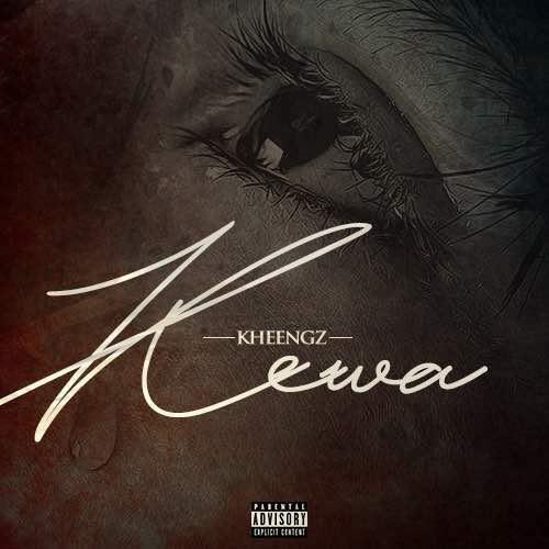 Kheengz Kewa Artwork - MUSIC: Kheengz – Kewa