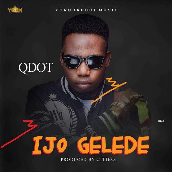 Photo of MUSIC: QDot – Ijo Gelede