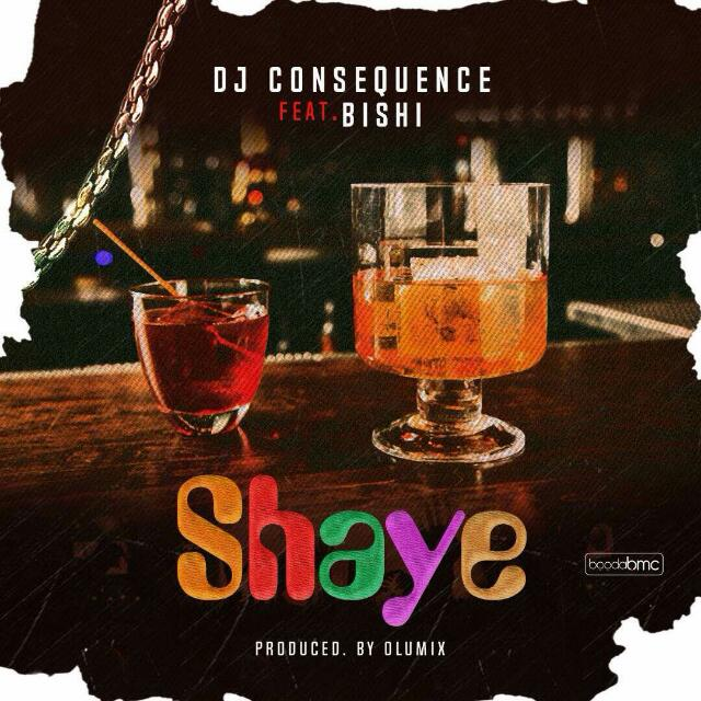 Photo of MUSIC: DJ Consequence ft. Bishi – Shaye