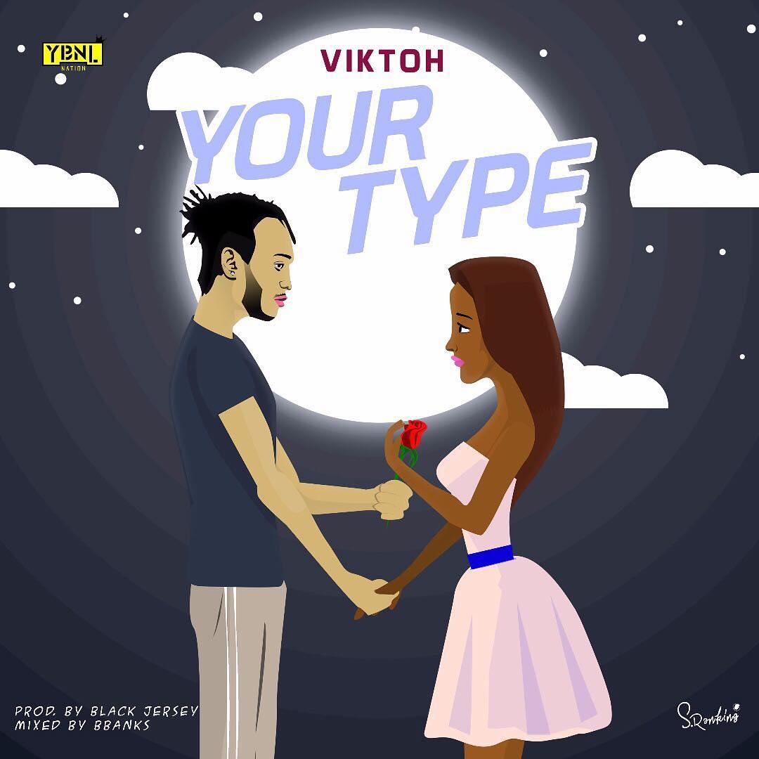Viktoh Your Type - MUSIC: Viktoh – Your Type