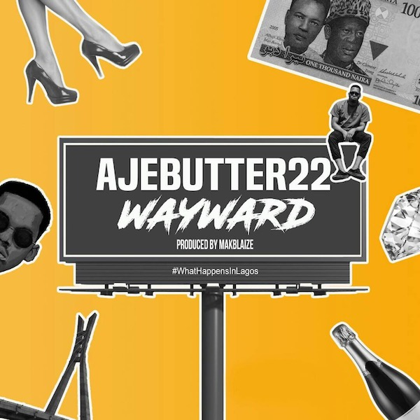 Photo of MUSIC: Ajebutter22 – WayWard