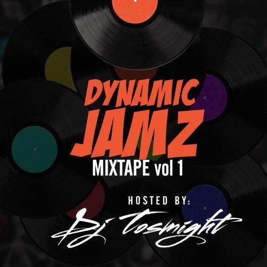Photo of MIXTAPE: DJ Tosmight – DynamicJamz Mixtape Vol1