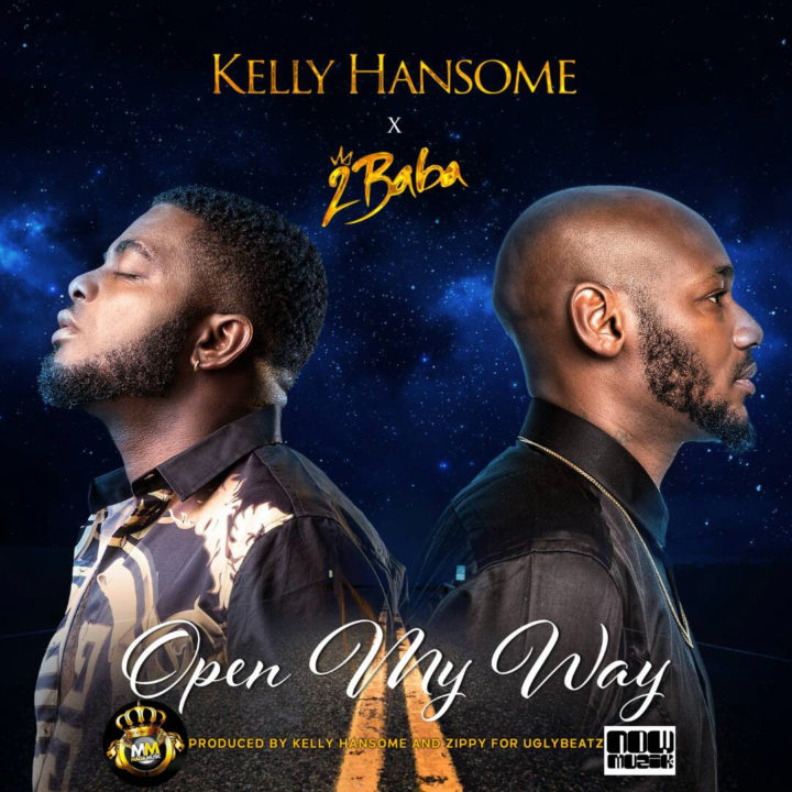 Kelly Hansome 2Baba Open My Way