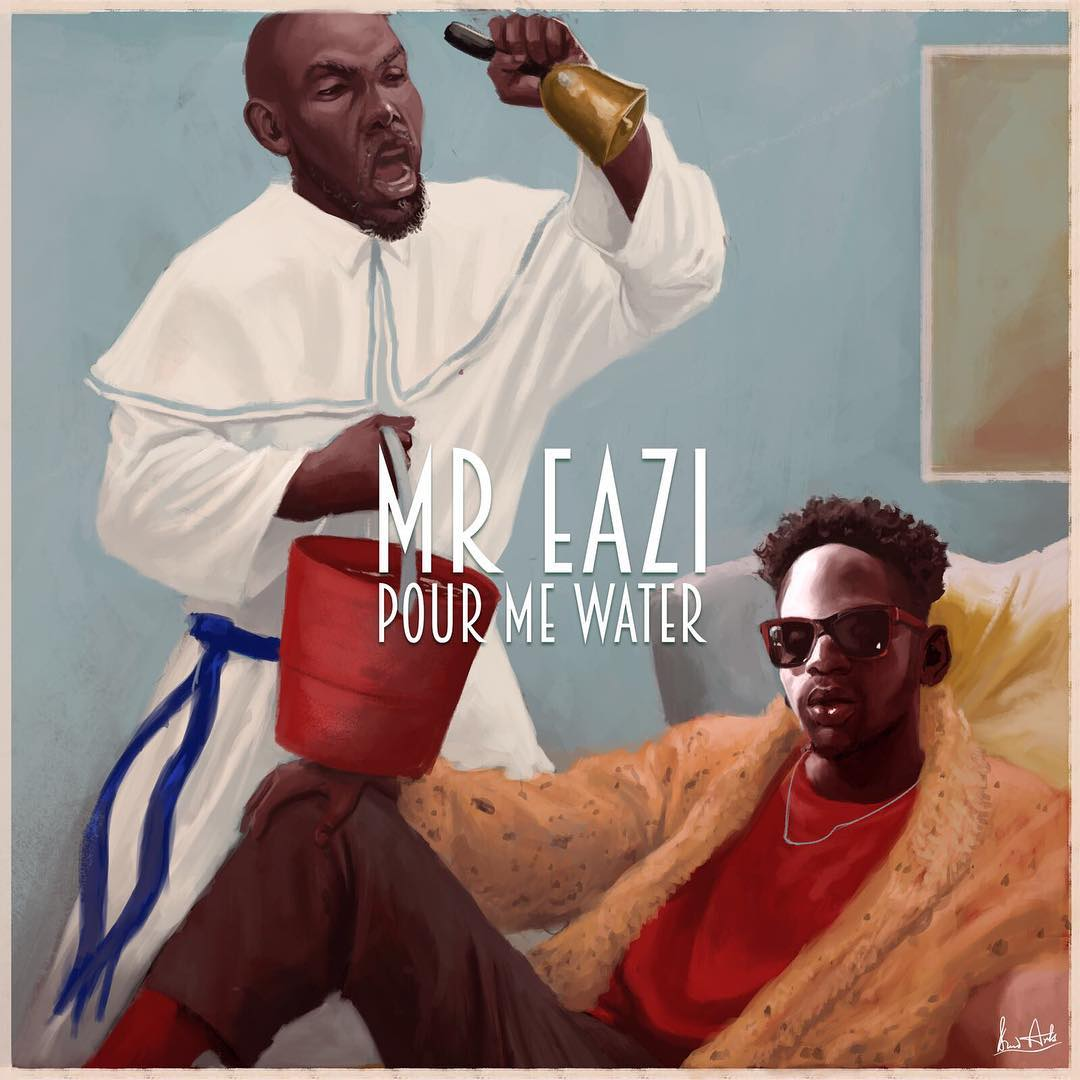 Mr Eazi Pour Me Water - MUSIC: Mr Eazi – Pour Me Water