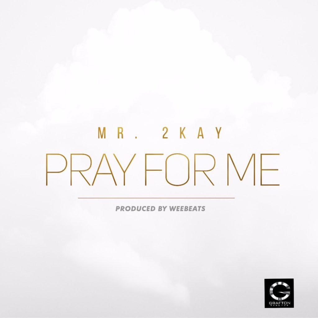 Mr 2Kay Pray For Me