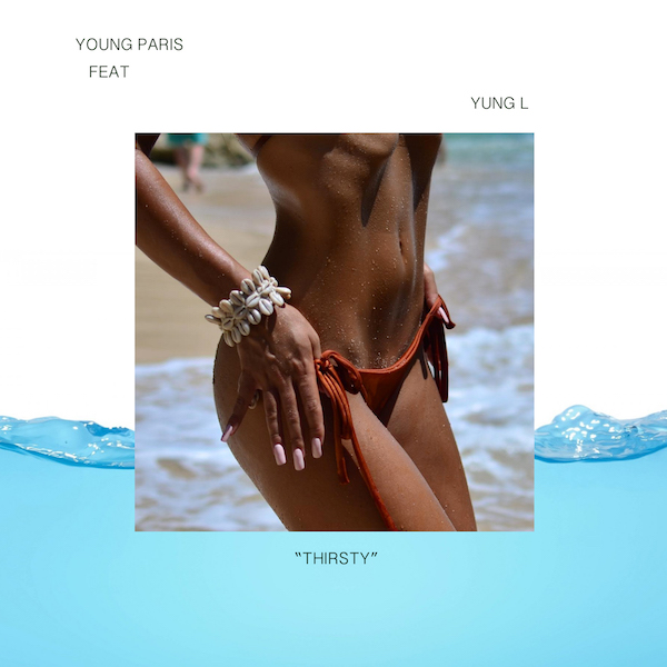 Young Paris ft. Yung L – Thirsty (Download MP3)