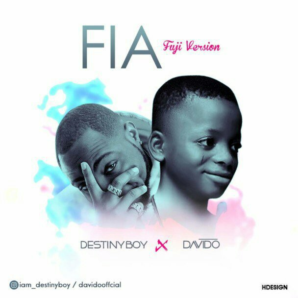 Destiny Boy x Davido – FIA (Fuji Version) (Download MP3)