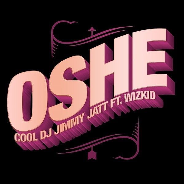 Photo of MUSIC: DJ Jimmy Jatt – Oshe (ft. Wizkid)