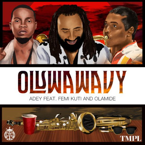 Download Adey – Oluwa Wavy (ft. Olamide & Femi Kuti) (MP3)