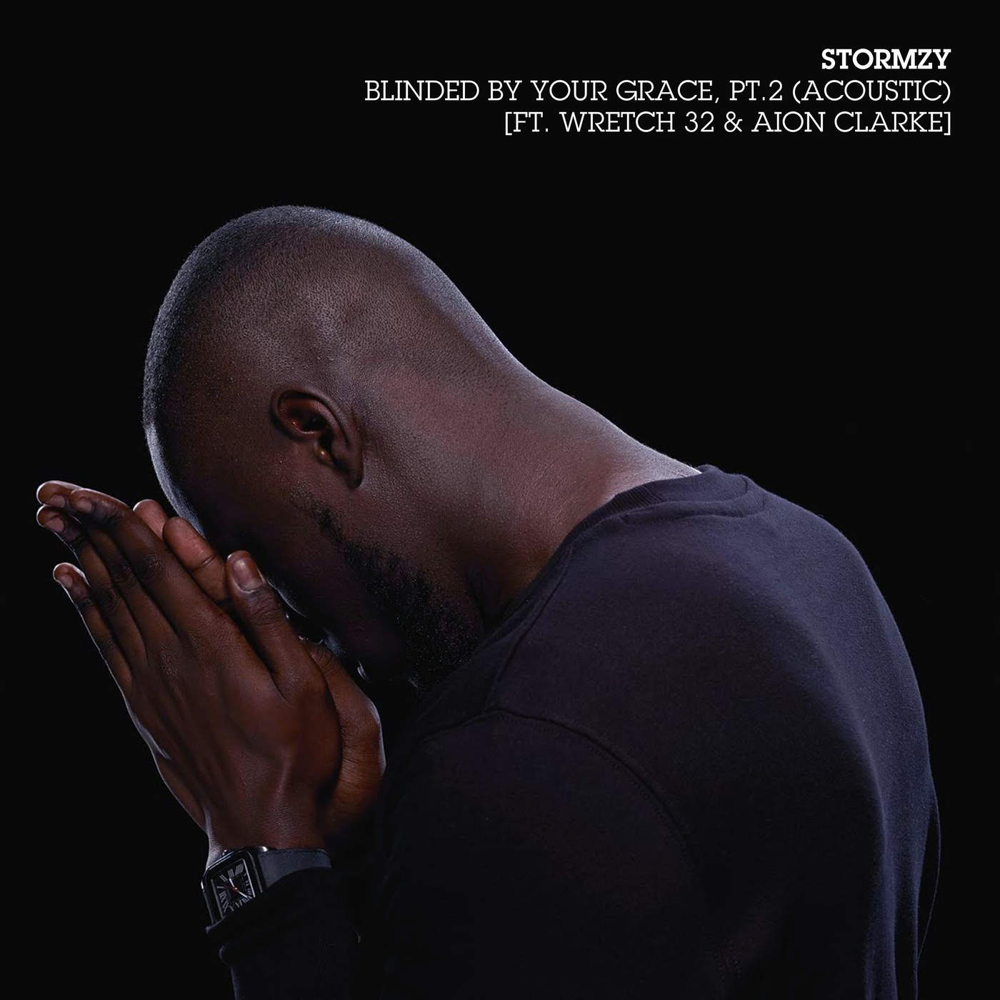Blinded By Your Grace Pt. 2 Acoustic feat. Wretch 32  - Download Stormzy – Blinded By Your Grace, Pt. 2 (Acoustic) (ft. Wretch 32 & Aion Clarke)