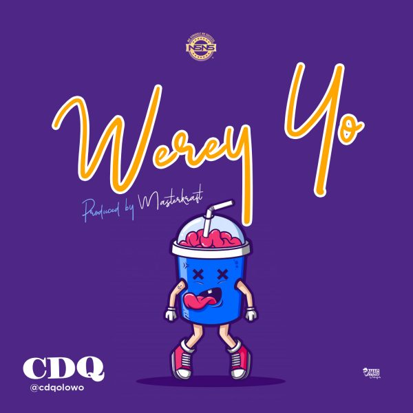 "Download CDQ's New Song ""Werey Yo"" (MP3)"
