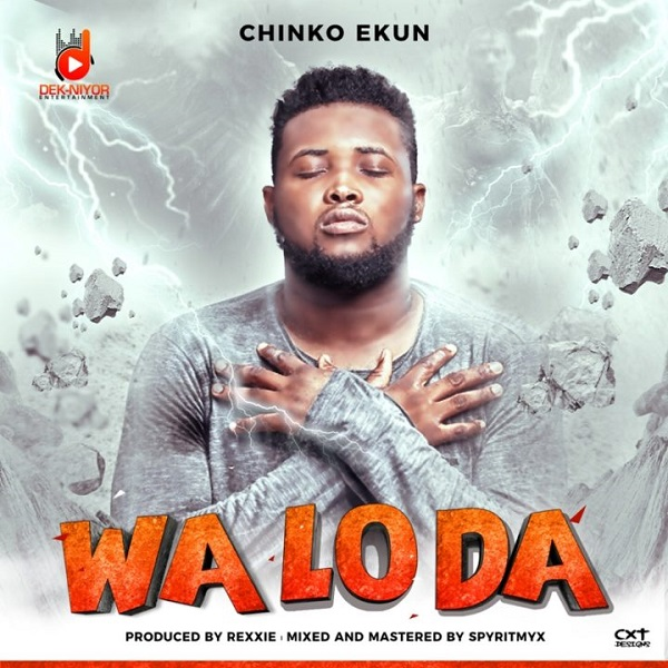 Download Chinko Ekun – Wa Lo Da MP3 Free Download