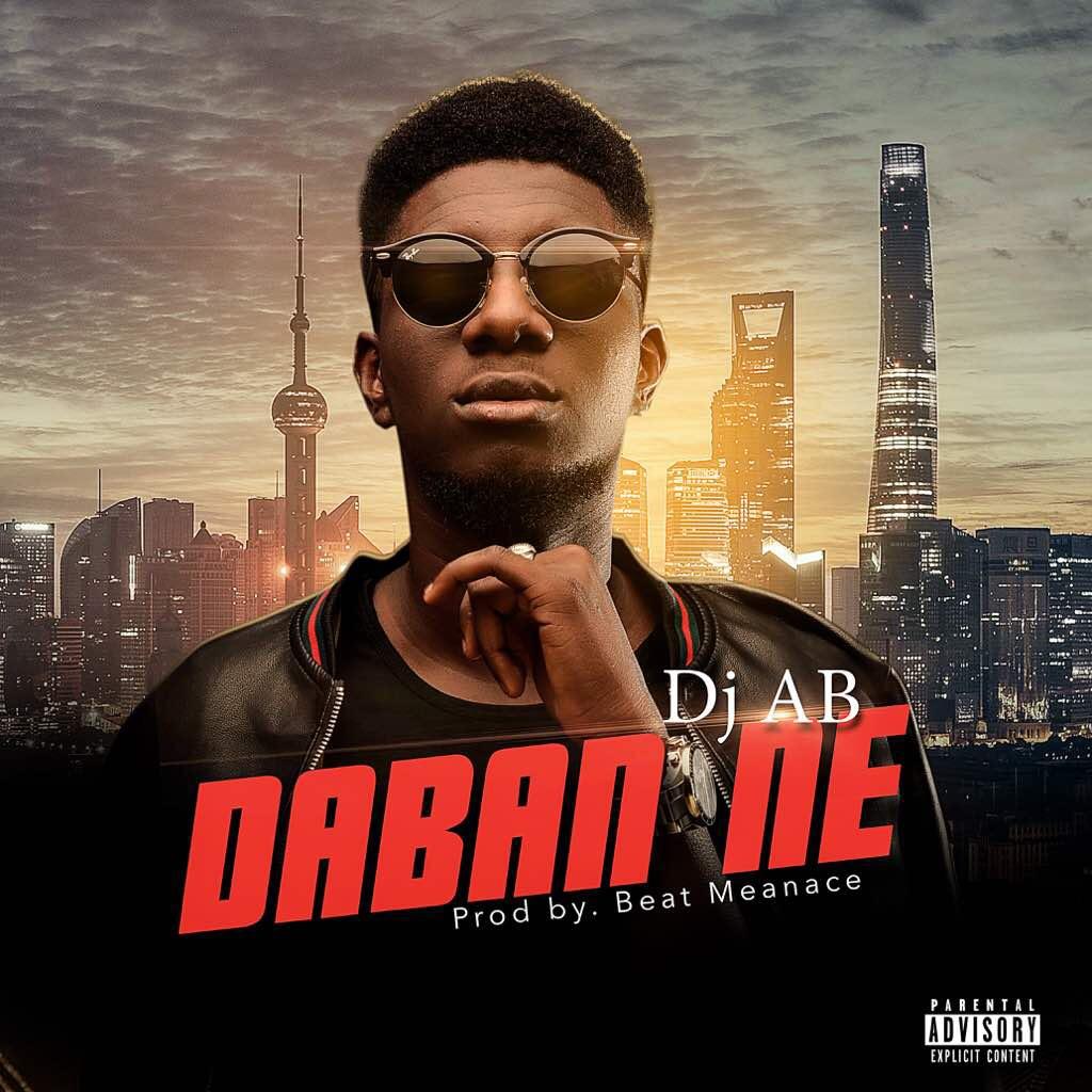 Photo of MUSIC: DJ AB – Daban Ne