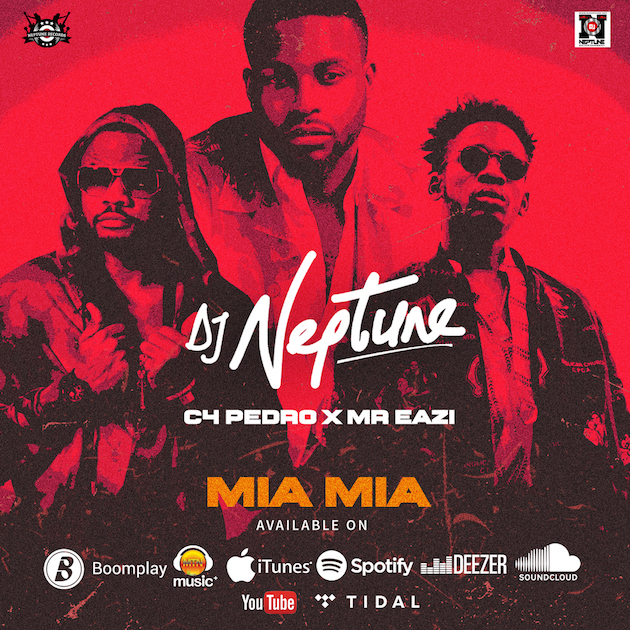 Photo of MUSIC: DJ Neptune – Mia Mia (ft. Mr Eazi & C4 Pedro)