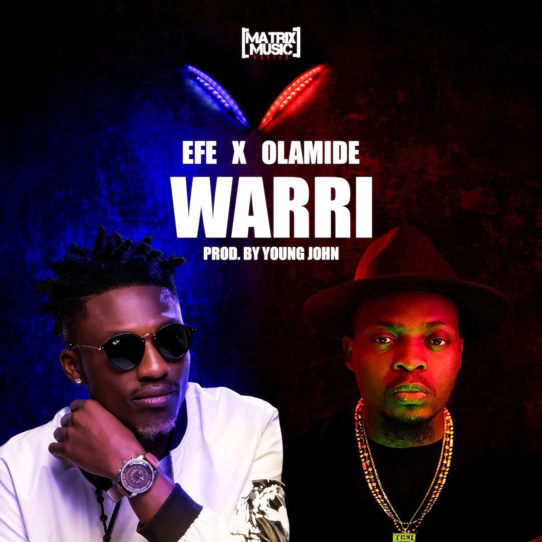 Photo of MUSIC: Efe ft. Olamide – Warri (Prod. Young John)