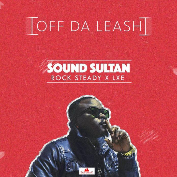 Download Sound Sultan – Off Da Leash (ft. Rocksteady & LXE) (MP3)