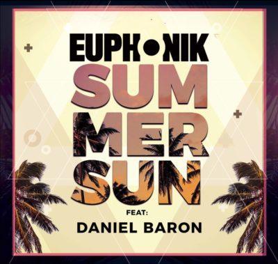 Summer Sun - MUSIC: Euphonik – Summer Sun (ft. Daniel Baron)