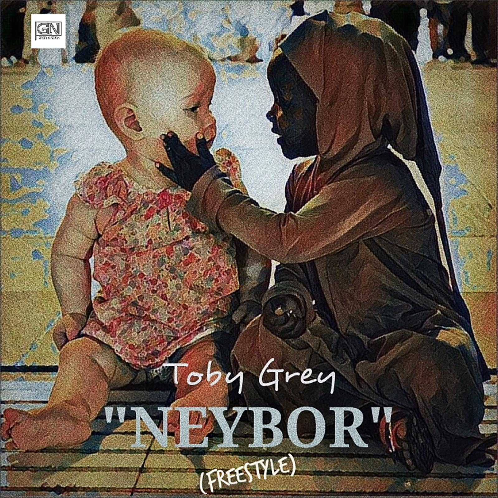 Photo of MUSIC: Toby Grey – Neybor (Freestyle)