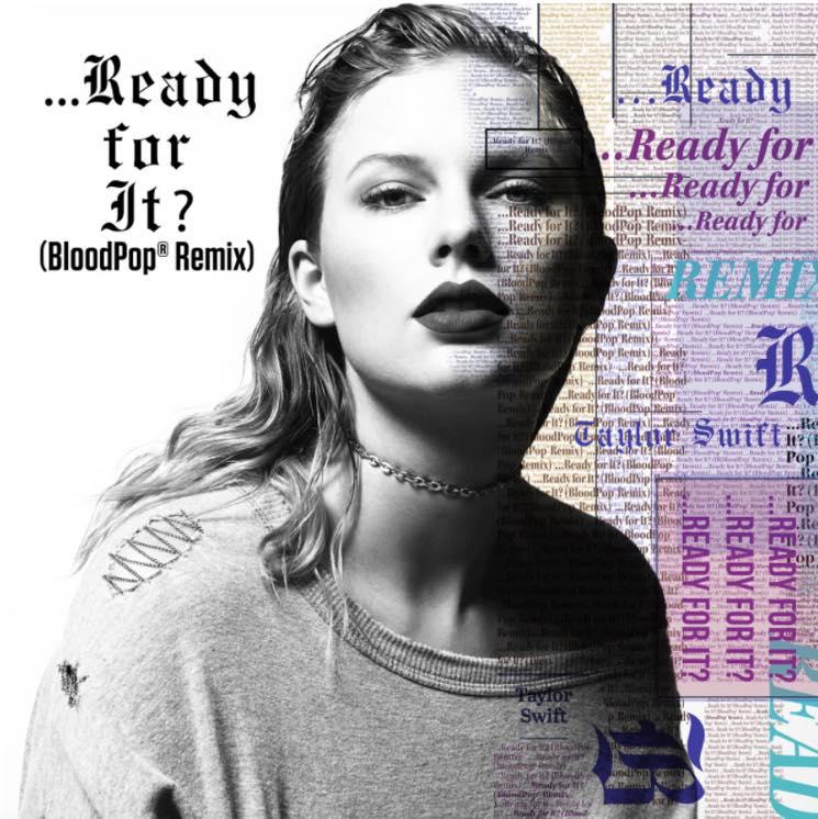 """Taylor Swift - """"...Ready for It?"""" (BloodPop® Remix)"""