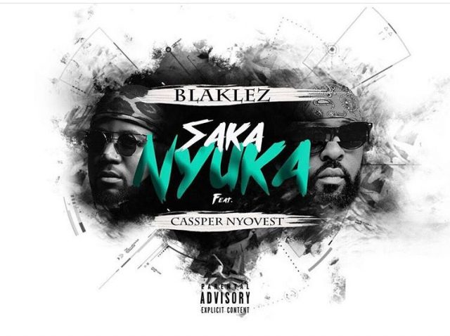 Photo of MUSIC: Blaklez – Saka Nyuka (ft. Cassper Nyovest)