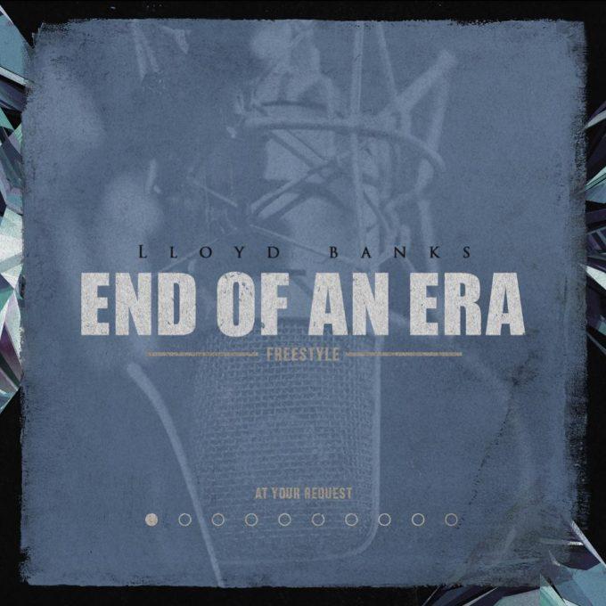 Lloyd Banks – 'End Of An Era' (Freestyle)