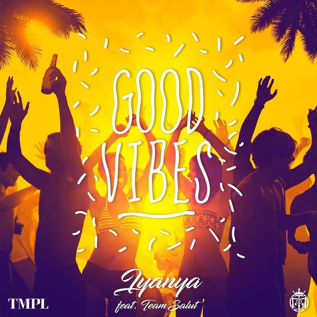 Iyanya - Good Vibes ft. Team Salut