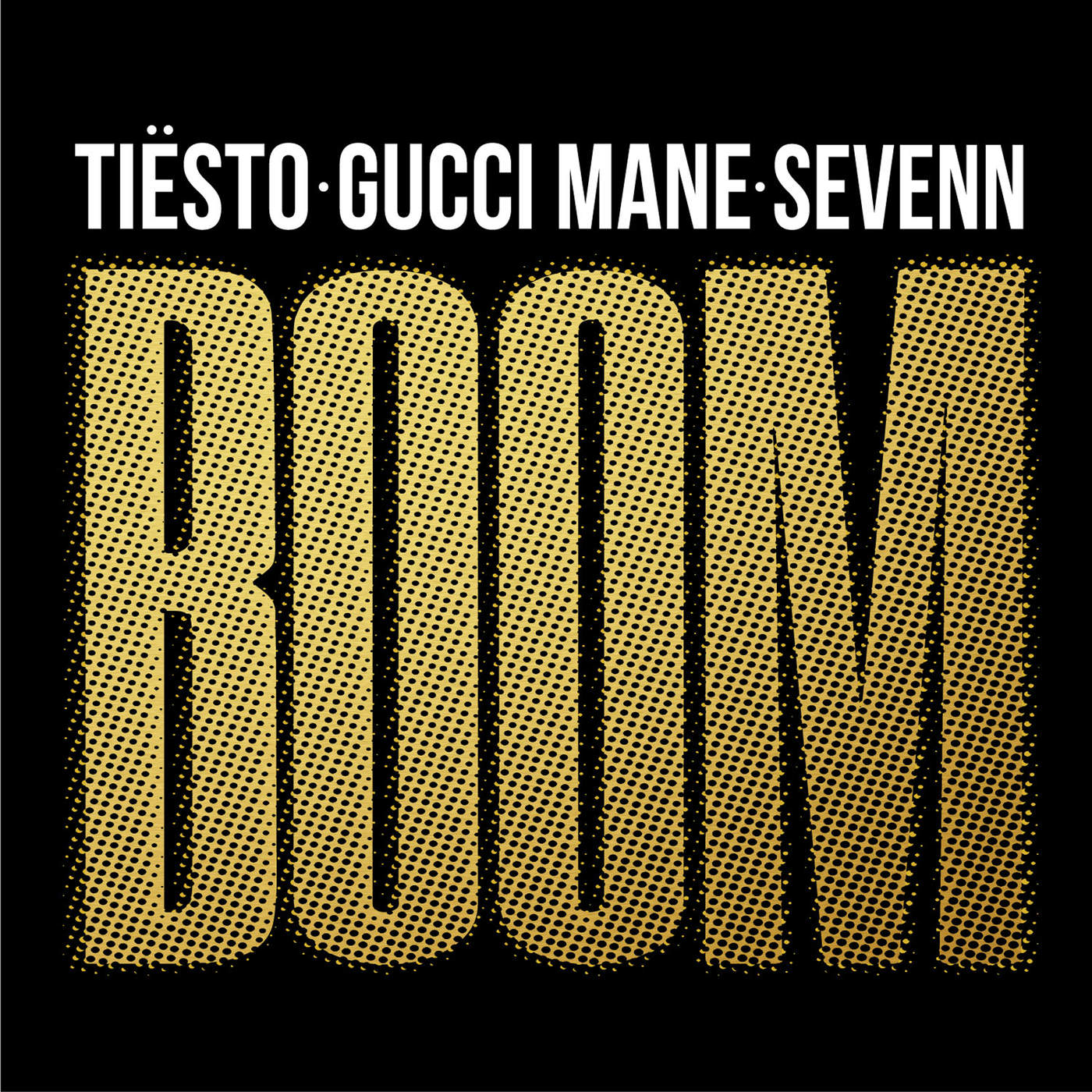 BOOM Single - New Song: Tiësto, Gucci Mane & Sevenn - BOOM