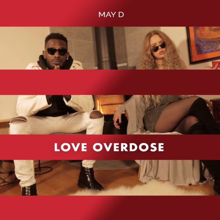 Photo of MUSIC: May D – Love Overdose