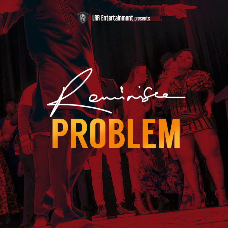 Photo of MUSIC: Reminisce – Problem