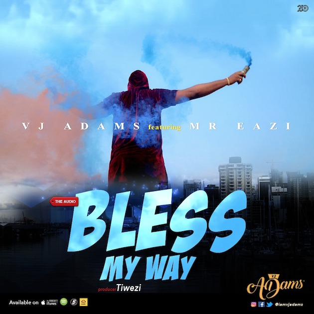 Photo of MUSIC: VJ Adams – Bless My Way ft. Mr. Eazi