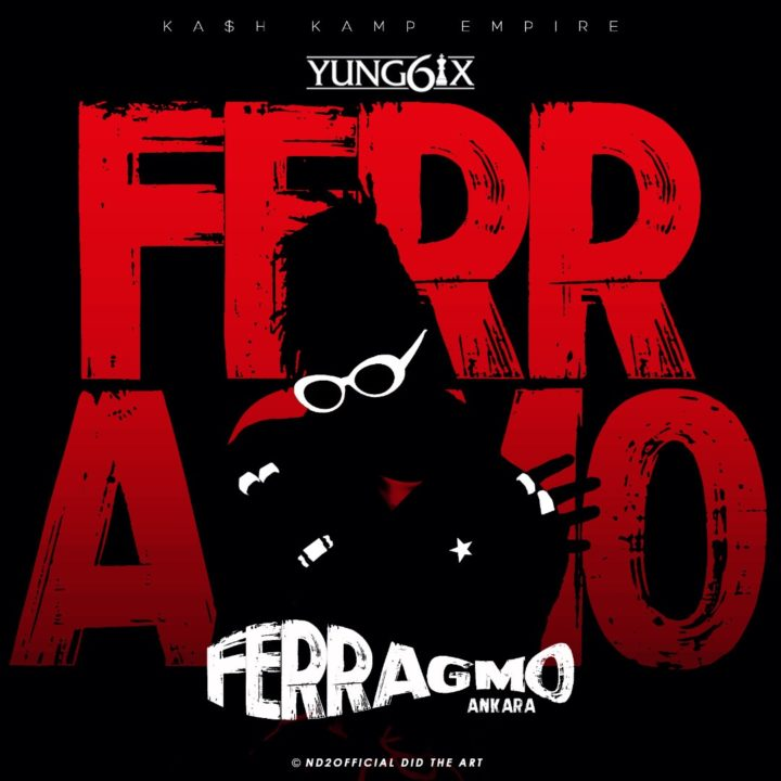 Download Yung6ix – Ferragmo (Ankara) MP3 Download