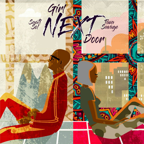 Sauti Sol - Girl Nextdoor ft. Tiwa Savage