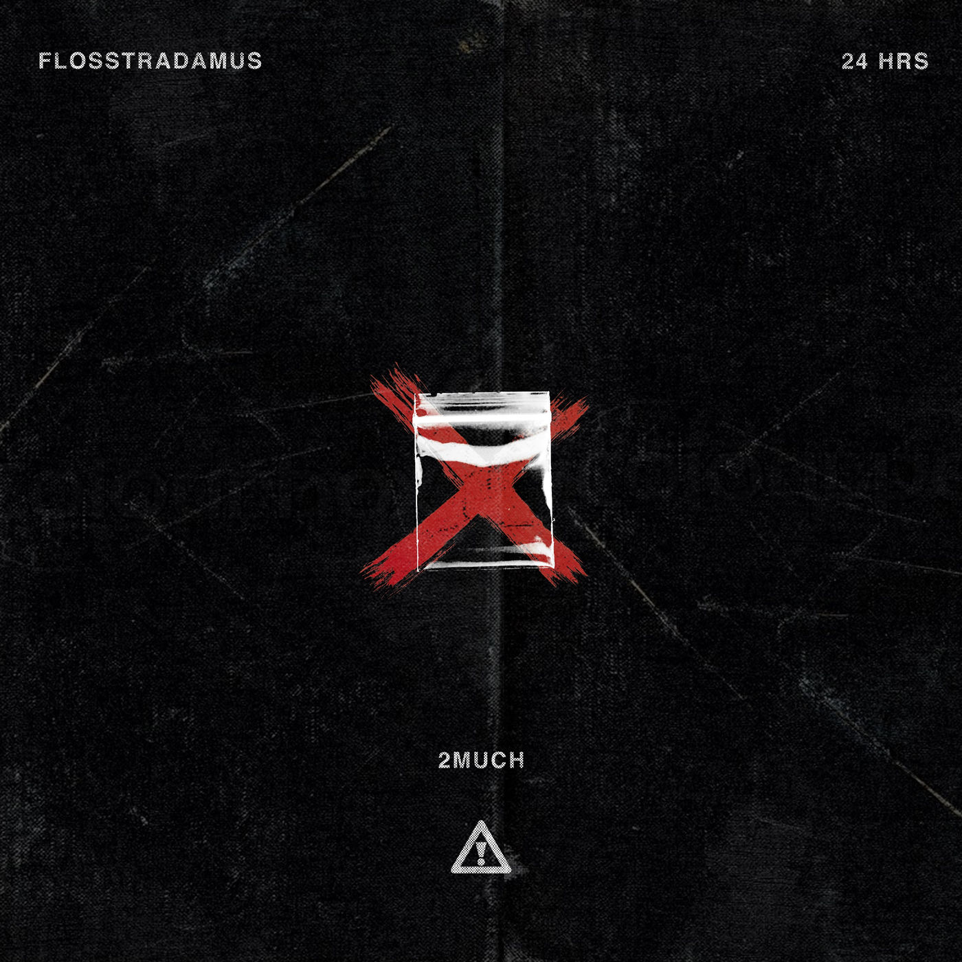Flosstradamus - 2 MUCH ft 24hrs